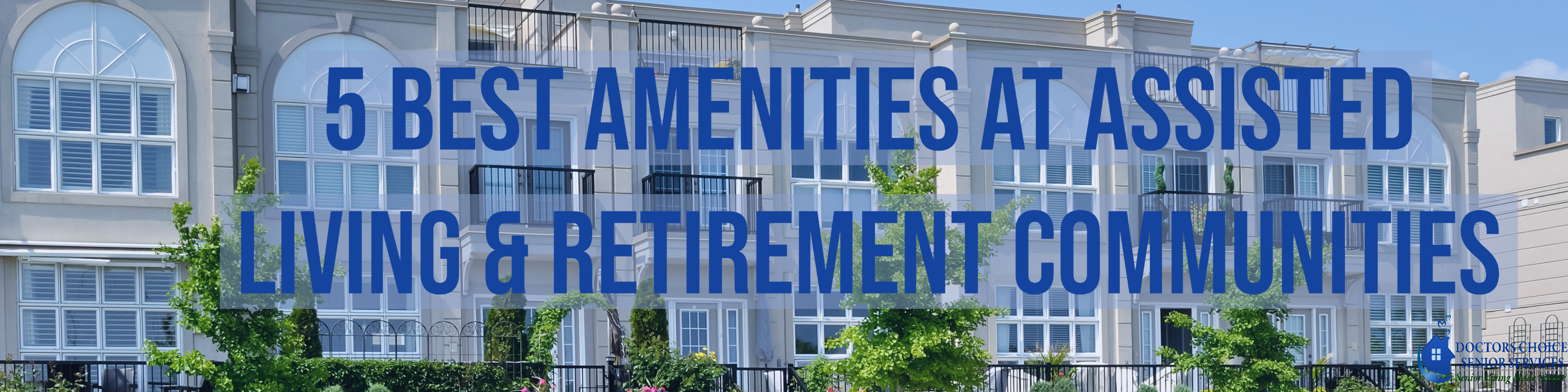 5 Best Amenities at Assisted Living and Retirement Communities